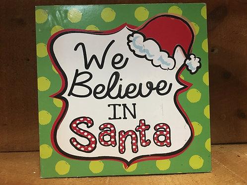 "We Believe in Santa"" Wooden Sign - Final Sale"