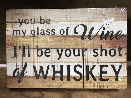 """""""You Be My Glass of Wine..."""" 9.75"""" x 6.5"""" Wooden Box Hanging or Standing Sign"""