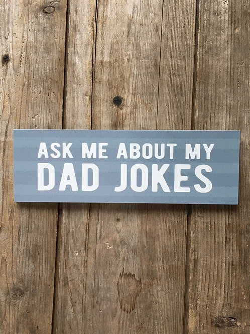 """""""Ask Me About My Dad Jokes"""" 8.5"""" x 2.75"""" Wood Sign by Carson Home Accents"""