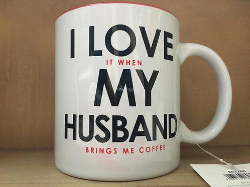 """""""I Love it When My Husband Brings Me Coffee"""" Ceramic Mug"""