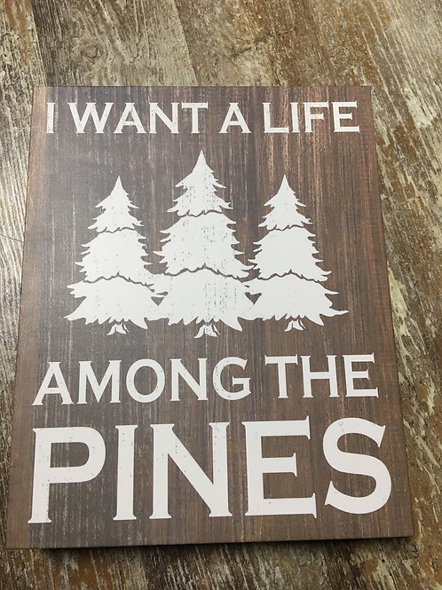 Among the Pines wood Block Sign