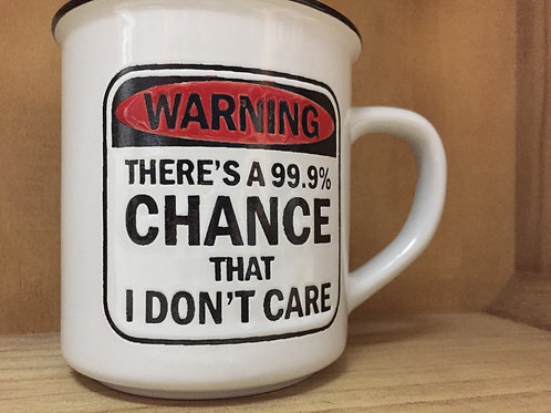 """Warning: There's a 99.9% Chance that I Don't Care"" Ceramic Mug"