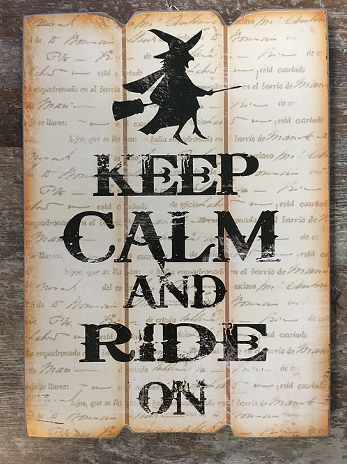 """""""Keep Calm and Ride On"""" 14"""" x 10"""" Witch Halloween Wood Sign - Final Sale"""