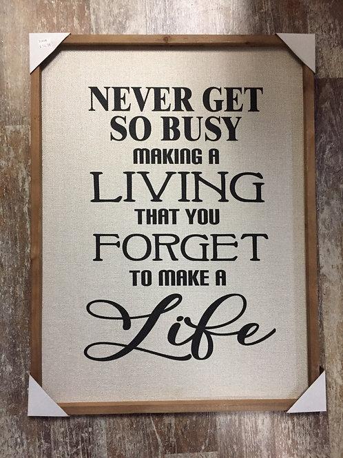"""Never Get So Busy Living..."" Wood Framed Sign"