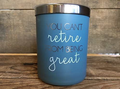 """""""You Can't Retire..."""" 7oz 4"""" x 3"""" Soy Citrus Flower Scented Candle by Pavilion"""