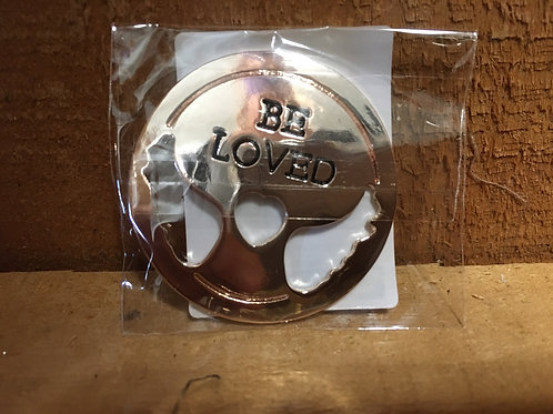 """Be Loved"" Metal Token"