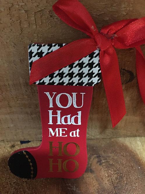 """You Had Me at Ho Ho"" Christmas Tree Ornament"