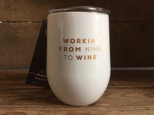 """""""Workin' Nine to Wine"""" Stainless Steel Insulated Wine Cup by Be Our Guest"""