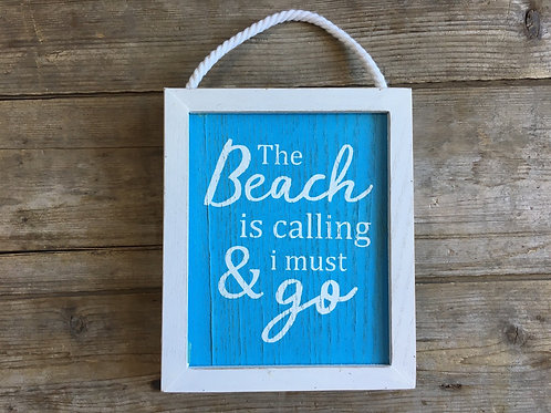 """""""The Beach is Calling and I Must Go"""" 7"""" x 5.25"""" x 1"""" Hanging Wooden Sign by DEI"""