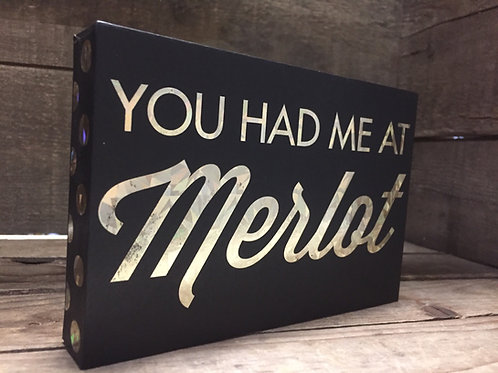 """""""You Had Me at Merlot"""" 6"""" x 4"""" x 1"""" Hanging Wood Block Sign by H2Z"""