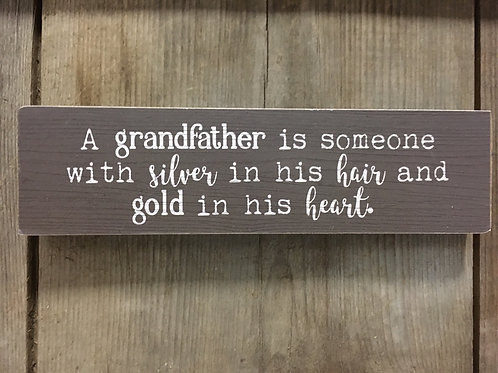 """""""A Grandfather is Someone with Silver in His Hair..."""" Wood Block Sign"""