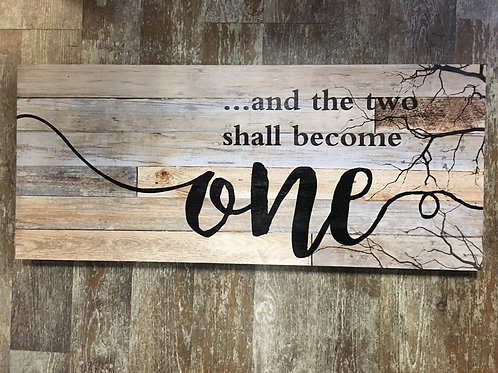 """""""...and the two shall become one"""" 27.5"""" x 11.75"""" Pine Wood Sign"""