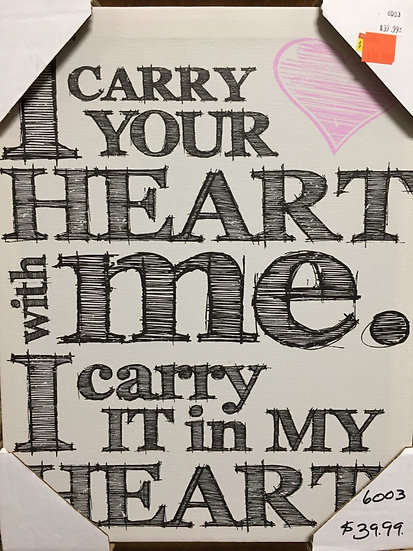 """I Carry Your Heart"" Sign"
