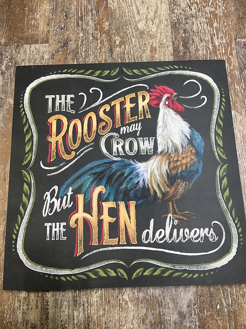 """""""The Rooster May Crow..."""" Wooden Sign - 12"""" x 12"""""""