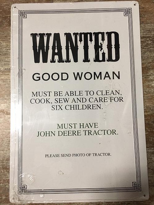"""Wanted: Good Woman..."" 17.5"" x 11.5"" Metal Sign"