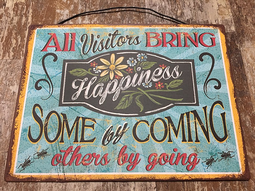 """""""All Visitors Bring Happiness..."""" 8"""" x 6"""" Paper and Metal Sign by GiftCraft"""