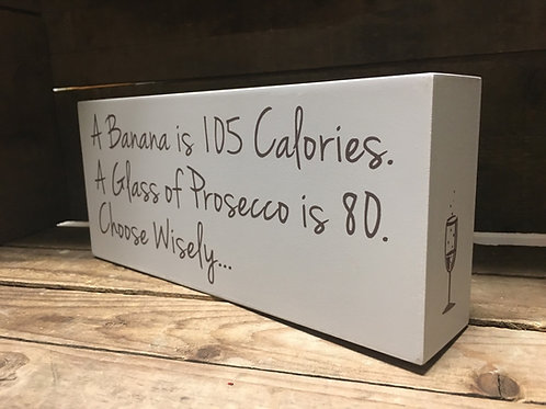 """A Banana is 105 Calories..."" 9.75"" x 4.25"" Standing Wooden Sign"