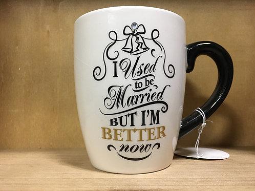 """I used to be married..."" Ceramic Mug"