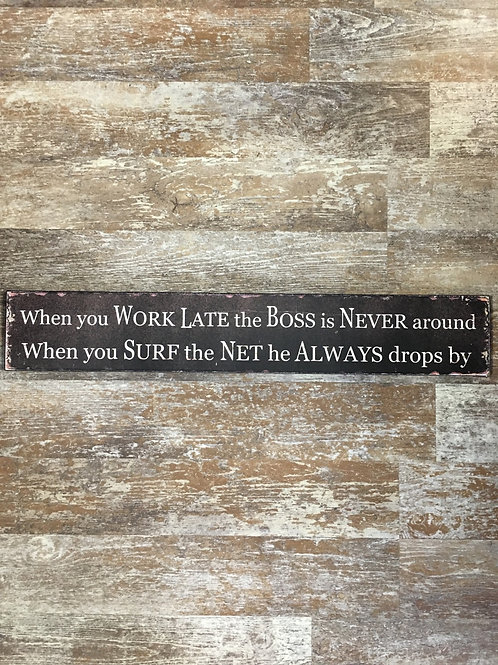 """""""When You Work Late..:"""" 22.5"""" x 4"""" Wood Sign-Final Sale"""