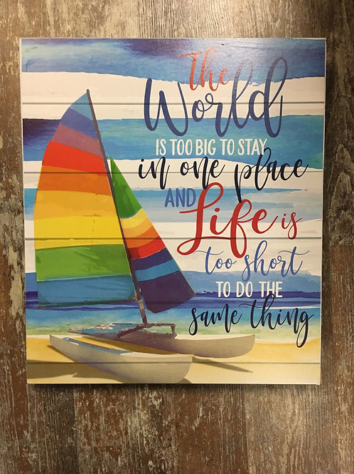 """""""The World Is Too Big"""" Wooden Sign"""
