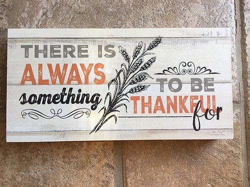 """""""There is Always Something to be Thankful For"""" Wood Block"""