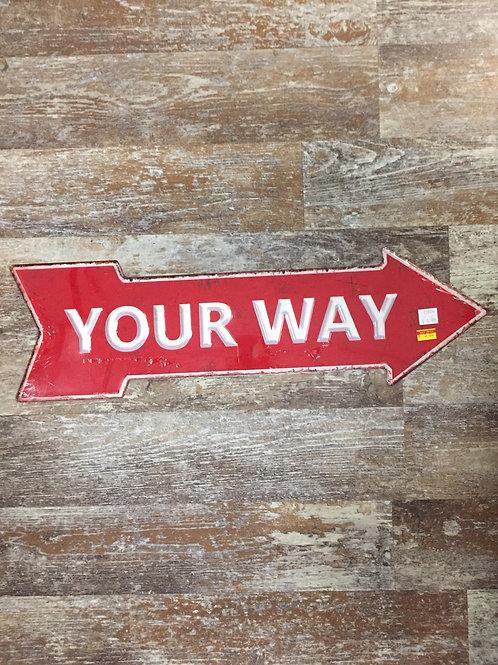 """Your Way"" Arrow 20"" x 5.75"" Metal Sign - Final Sale"