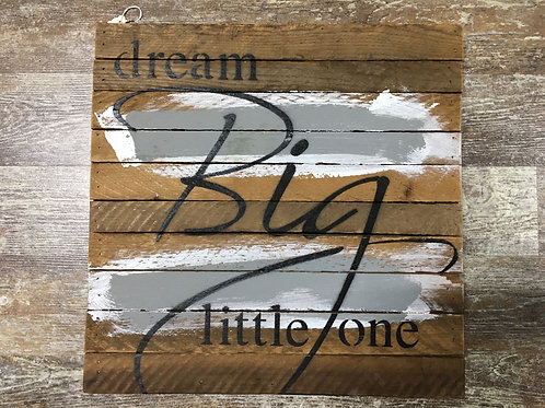 "Blue ""Dream Big Little One"" Reclaimed Wooden Sign"