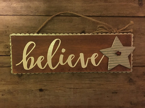 """12"""" x 4"""" """"Believe"""" Wood and Metal Sign"""