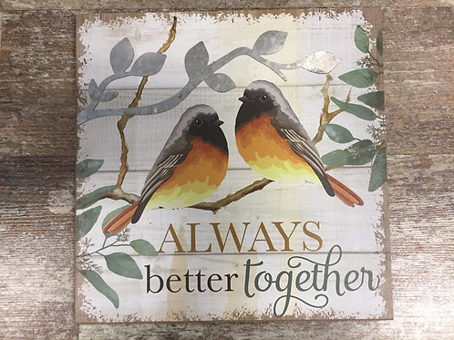 """""""Always Better Together"""" Bird 7.75"""" x 7.75"""" Wood Sign by GiftCraft"""