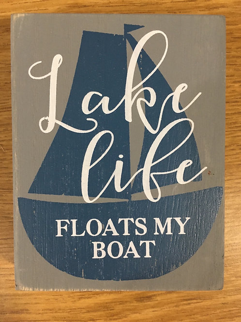 """Lake Life Floats My Boat"" Wood Sign"