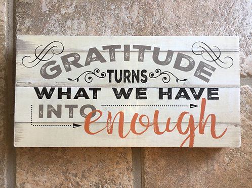 """""""Gratitude Turns What We Have Into Enough"""" - 9"""" x 4.75"""" x 2"""" Wood Block"""