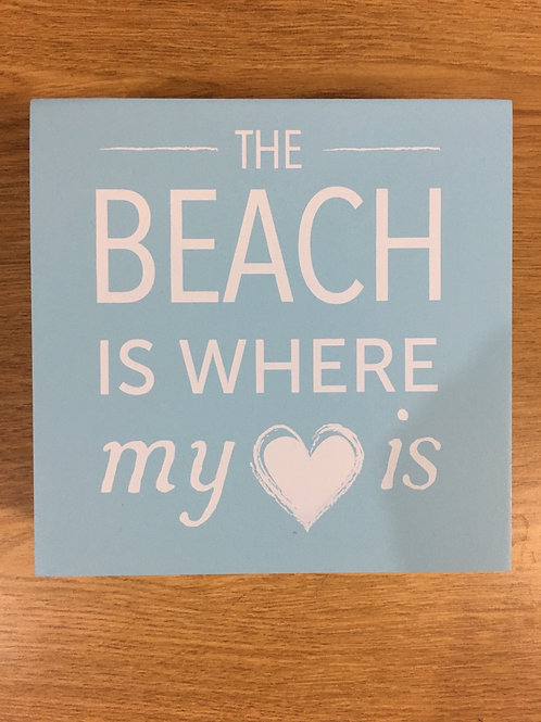 """""""The Beach is Where My Heart is"""" - 7"""" x 7"""" x 2"""" Wooden Sign"""