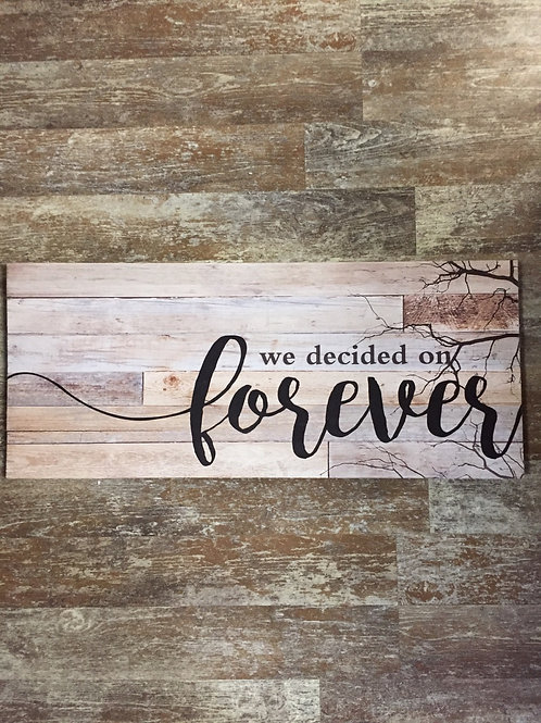 """""""We Decided on Forever"""" 27.5"""" x 11.75"""" Pine Wood Sign"""