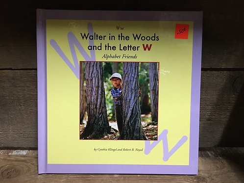 Walter in the Woods and the Letter W An Alphabet Friends Hardcover Book