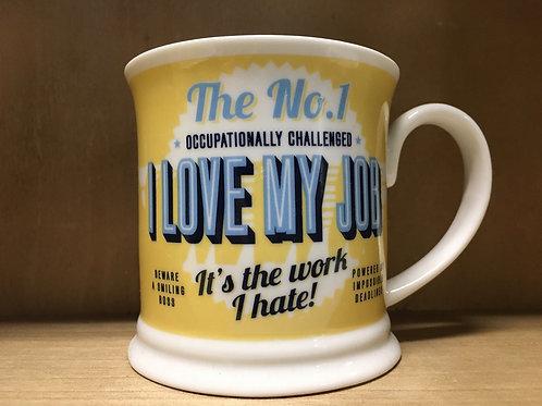 """""""I Love My Job"""" Ceramic Mug"""