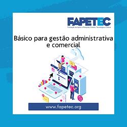 Básico para gestão administrativa e comercial