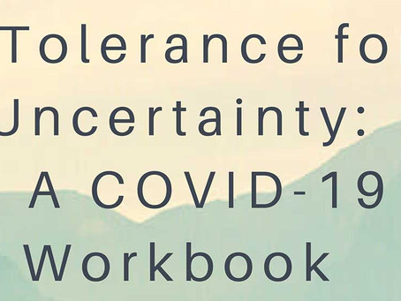 New Resource: Tolerance for Uncertainty: A COVID-19 Workbook