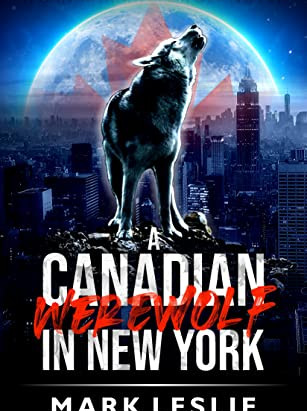 Mark Leslie and A Canadian Werewolf in New York