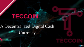 Teccoin Urges for Global Digital Asset Adoption With the Launch of a Decentralized Digital Currency.