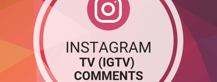 Instagram TV Comments