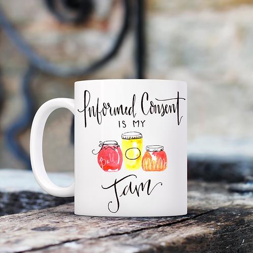 Informed Consent is my Jam mug