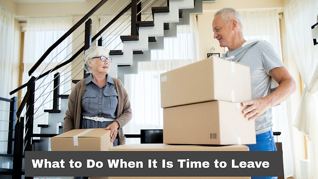 What To Do When It's Time To Leave