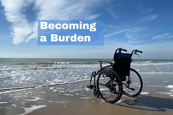 Becoming a Burden