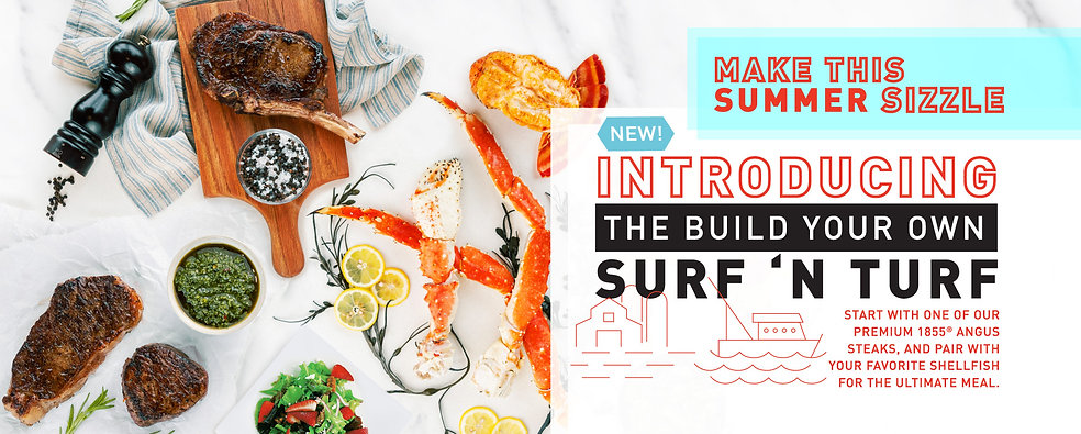 Introducing New Build Your Own Surf & Turf Meal! Premium 1855 Angus with Your Favorite Shellfish