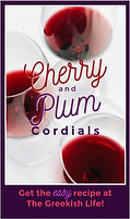 cherry plum cordials The Greekish Life.J