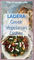Ladera-Greek-Vegetarian-Recipes -The-Gre