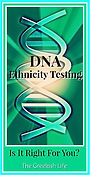 DNA-Ethnicity-Testing-Is-It-Right-for-Yo