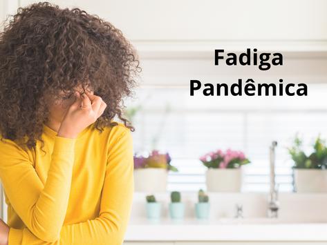 Fadiga Pandêmica