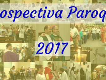 Retrospectiva Paroquial 2017