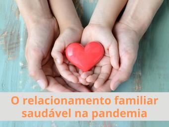 O relacionamento familiar saudável na pandemia